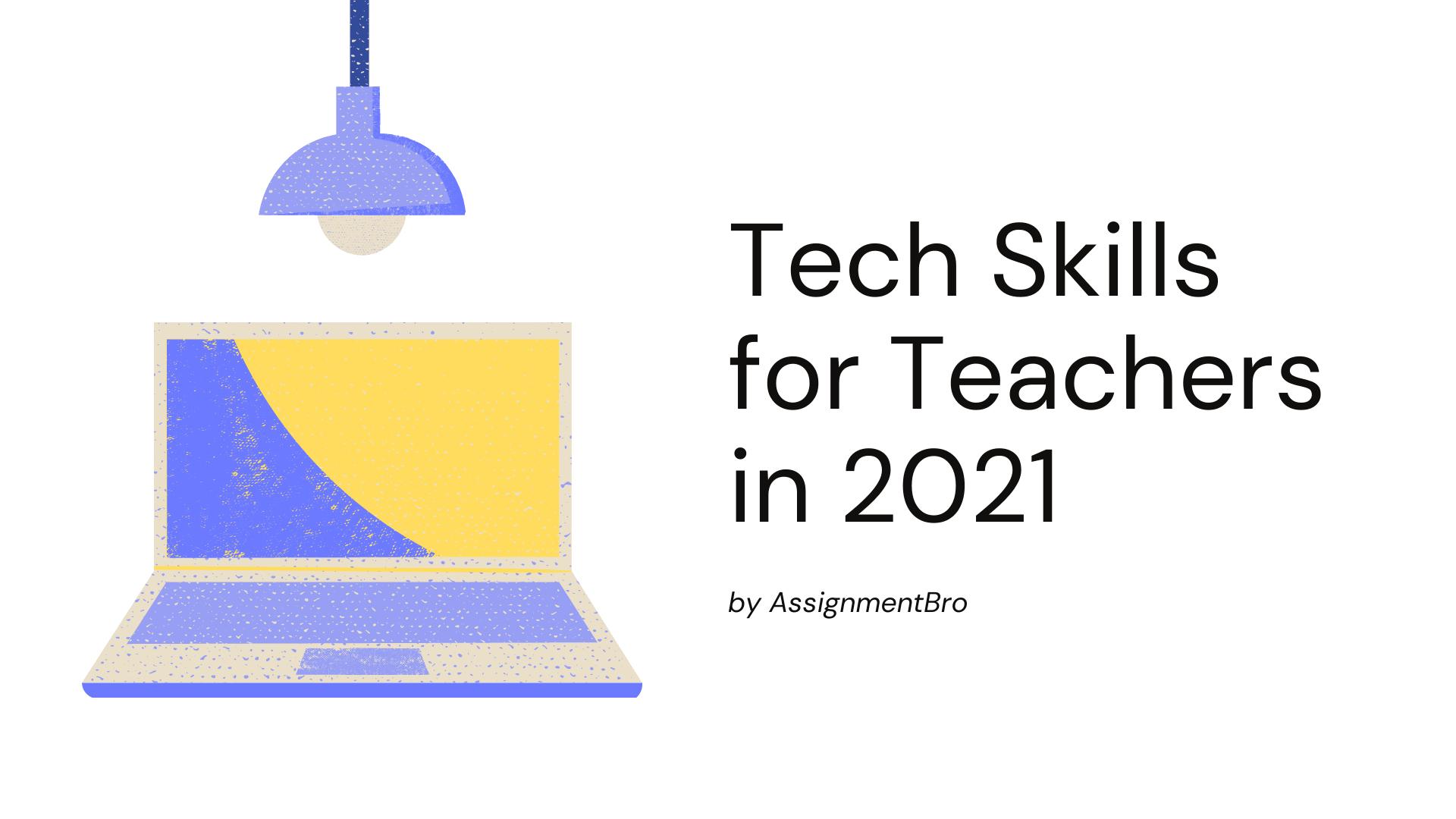 Tech Skills for Teachers in 2021